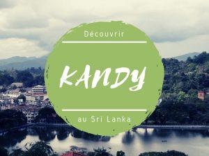 Découverte de Kandy