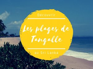 Les plages de Tangalle