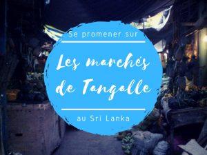 Les marchés de Tangalle