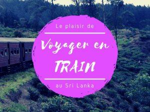 Voyager en train au Sri Lanka