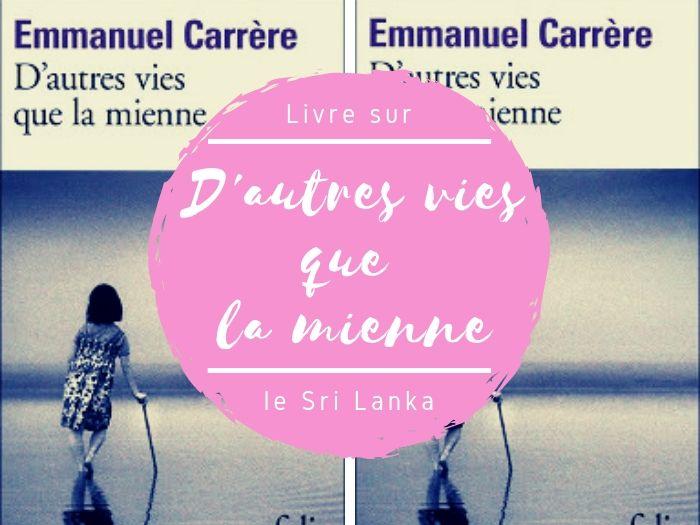 Livres D'autres vies que la mienne d'Emmanuel Carrère
