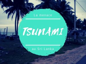 La menace Tsunami au Sri Lanka