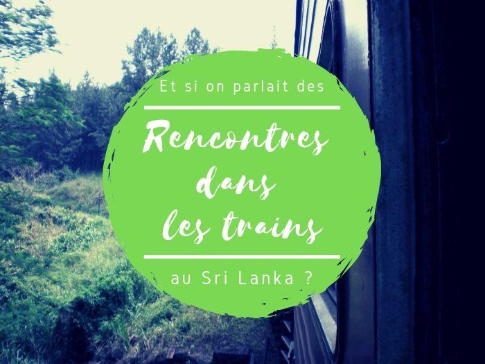 Rencontres dans les trains au Sri Lanka