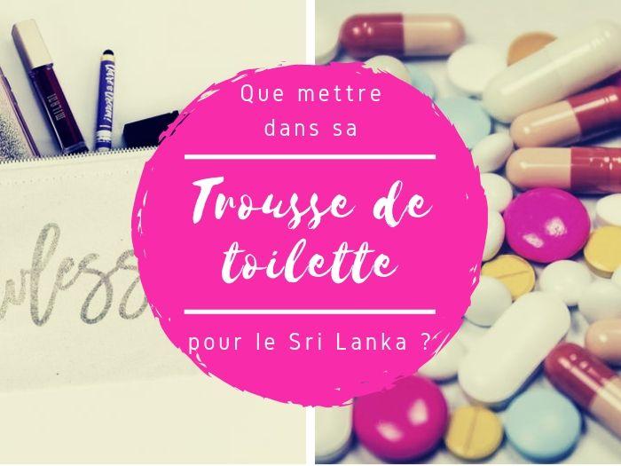 Trousse de toilette et pharmacie au Sri Lanka