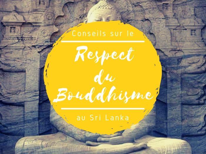 Conseils respect bouddhisme au Sri Lanka