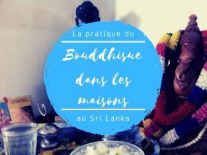 Le bouddhisme dans les maisons au Sri Lanka