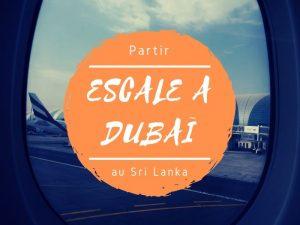 Escale à Dubaï pour Sri Lanka