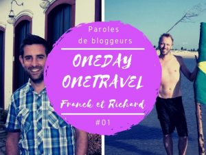 Paroles de bloggeurs OneDayOneTravel