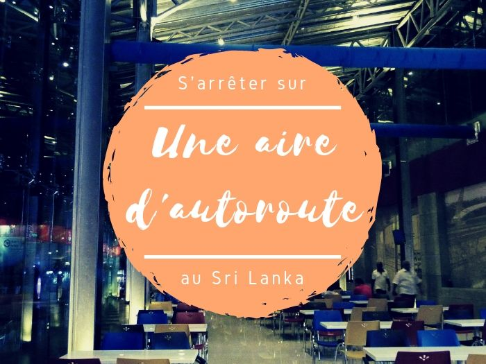 L'aire d'autoroute au Sri Lanka