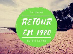 Retour sur le passé le Sri Lanka en 1980