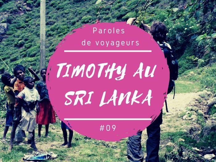 Paroles de voyageurs Timothy au Sri Lanka