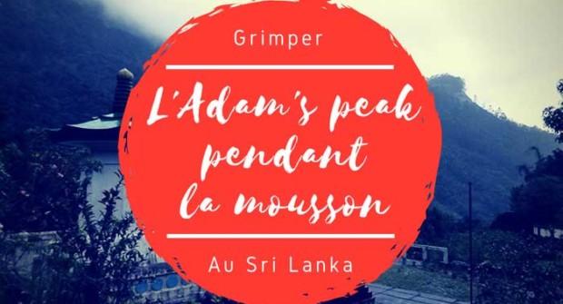 L'Adam's peak pendant la mousson au Sri Lanka… Ce n'est pas une bonne idée !