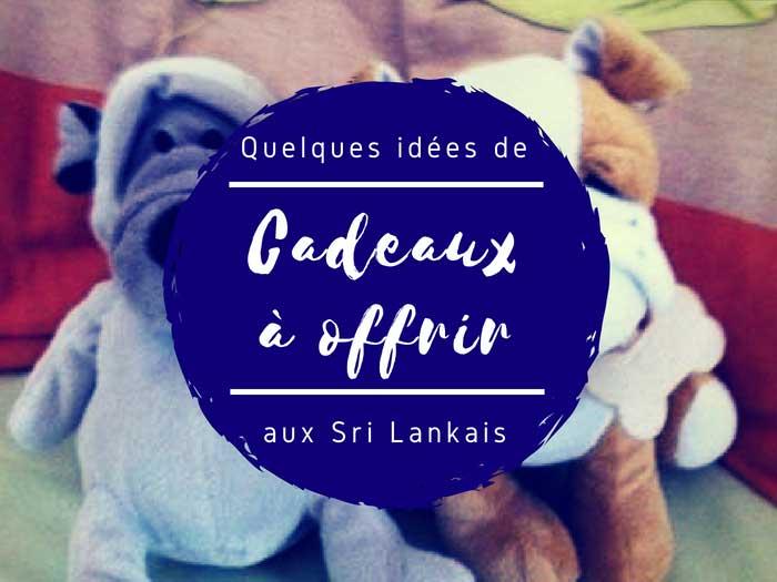 cadeaux à offrir au Sri Lanka