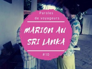 Paroles de voyageurs Marion au Sri Lanka