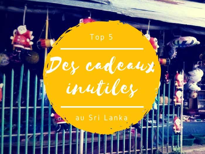 Top 5 des cadeaux inutiles à ramener du Sri Lanka !