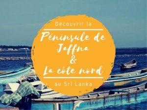 La péninsule de Jaffna et la côte nord au Sri Lanka