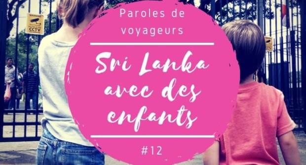 Paroles de voyageurs #12 – Les conseils de Voyage Family pour voyager avec des enfants au Sri Lanka !
