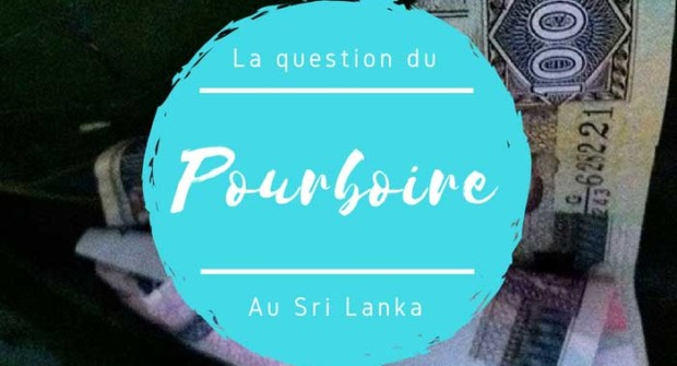 La question du pourboire au Sri Lanka : que donner ? A qui donner ?