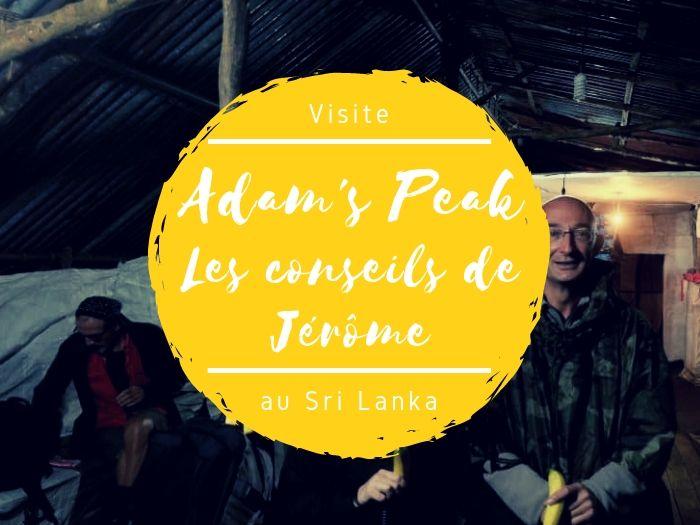 Ascension de l'Adam's Peak avec les conseils de Jérôme au Sri Lanka
