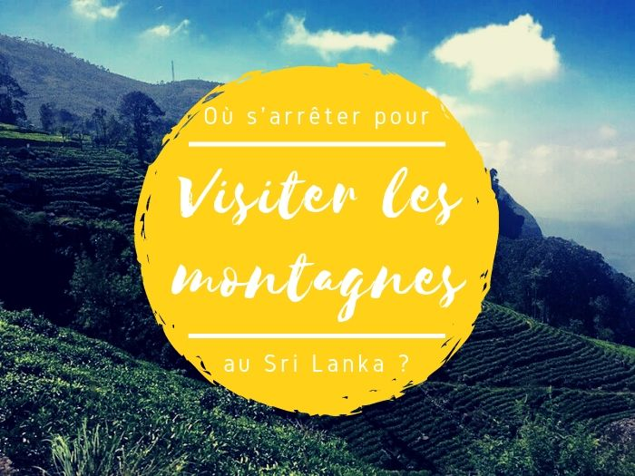 Visiter les montagnes au Sri Lanka