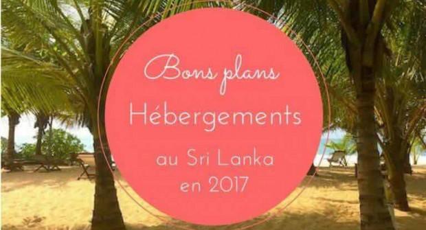 Les bons plans hébergements au Sri lanka testés en 2017