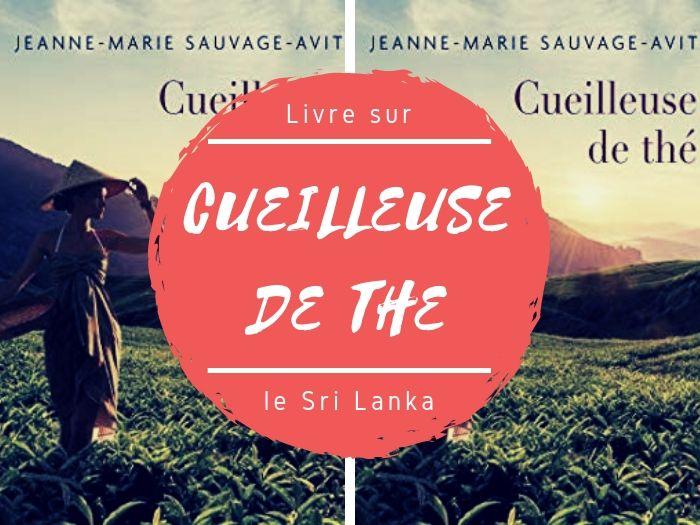 Livre cueilleuse de thé Jeanne-Marie Sauvage-Avit sur le Sri Lanka