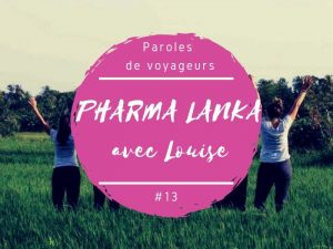 Paroles de voyageurs Louise et Pharma Lanka au Sri Lanka