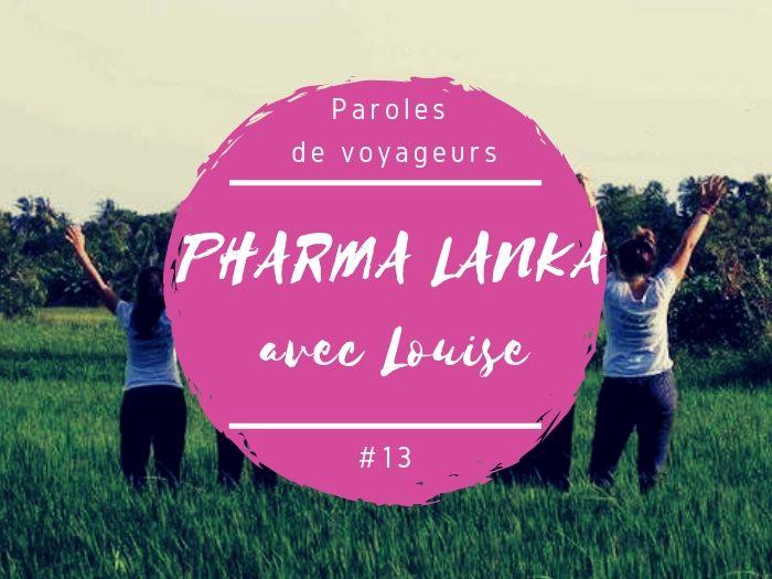 Paroles de voyageurs Louise et Pharma Lanka au Sri Lanka