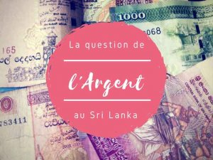 Voyage et argent au Sri Lanka