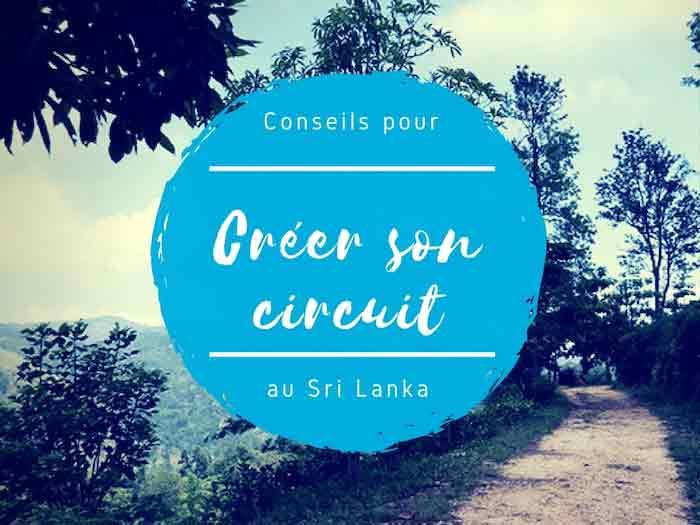Créer son circuit au Sri Lanka : conseils pour organiser son voyage !