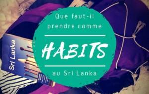 Quels vêtements mettre dans sa valise ? Les habits pour le Sri Lanka !