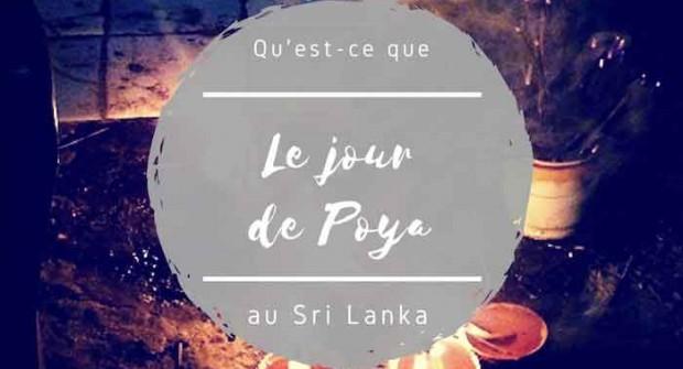 Qu'est-ce que le jour de POYA, soir de pleine lune, au Sri Lanka ?