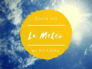 Météo au Sri Lanka : quel temps fait-il pour voyager au Sri Lanka ?