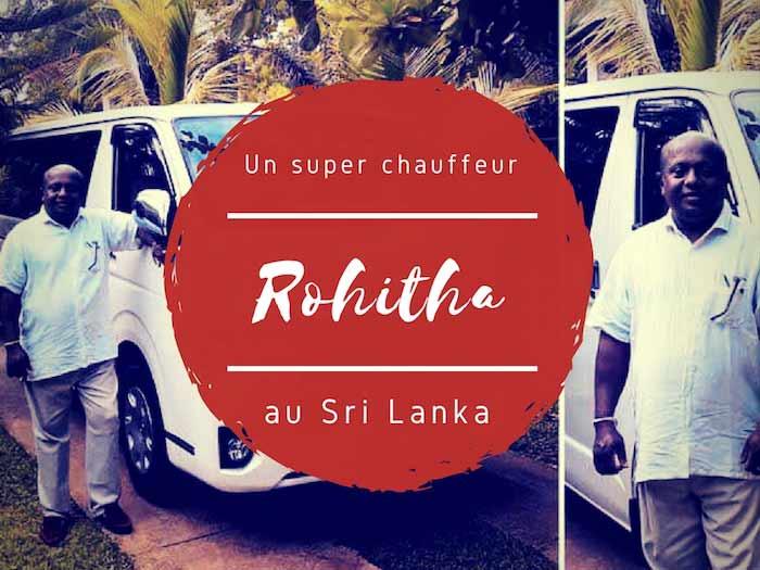 Rohitha, un super chauffeur pour un voyage inoubliable au Sri Lanka !