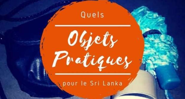 Objets pratiques pour le Sri Lanka : conseils de ce qu'il faut emmener !