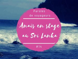 Paroles de voyageurs Anaïs en stage au Sri Lanka