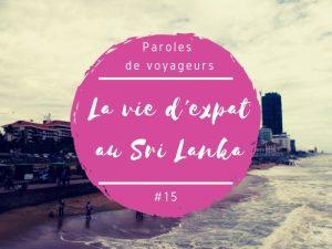 Paroles de voyageurs la vie d'expat Maud au Sri Lanka