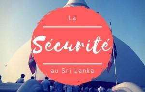La sécurité au Sri Lanka : guide pratique avant et pendant son voyage !