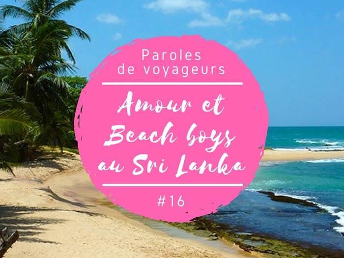 Paroles de voyageurs #16 – Histoire d'amour au Sri Lanka et beach boys