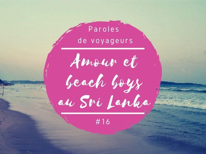 Paroles de voyageurs amour et beach boys au Sri Lanka