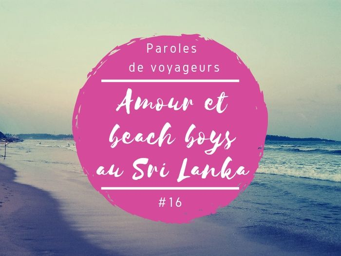 Paroles de voyageurs amour et beach boys au Sri Lanka