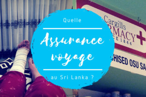 Assurance voyage au Sri Lanka : comment ça m'a vraiment sauvé la vie !