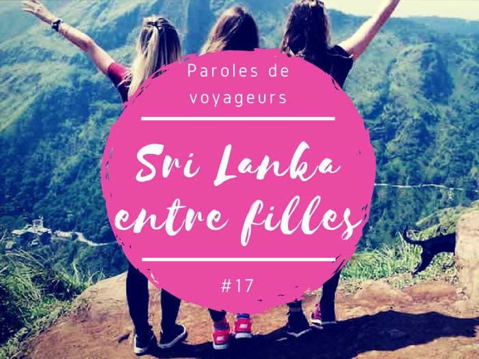 Paroles de voyageurs #17 – Voyager au Sri Lanka entre filles par Gaëlle