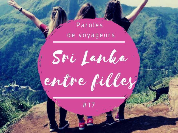 Paroles de voyageurs entre filles au Sri Lanka