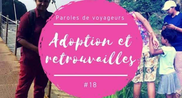 Paroles de voyageurs #18 – Julie, de l'adoption au Sri Lanka aux retrouvailles avec sa famille biologique