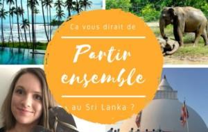 Et si on partait ensemble (pour de vrai !) en voyage au Sri Lanka ?