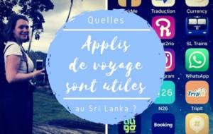 Applications de voyage pour le Sri Lanka : celles utiles et indispensables !