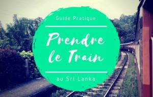 Prendre le train au Sri Lanka : réservation, horaires, astuces, le guide complet !