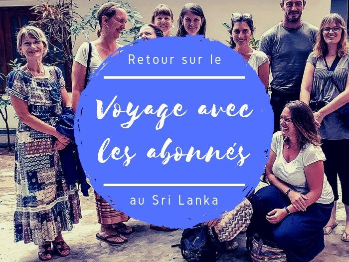 voyage avec les abonnés au Sri Lanka