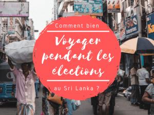 voyager pendant les élections au sri lanka